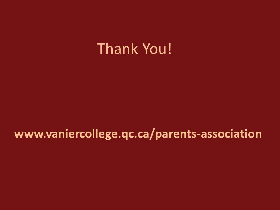 www.vaniercollege.qc.ca/parents-association Thank You!