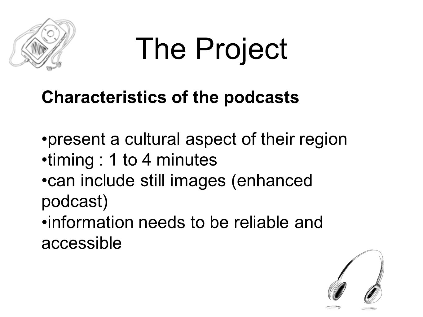 The Project Possible Styles News report, game, treasure hunt, dialogue, inquiry, interview, publicity, etc.