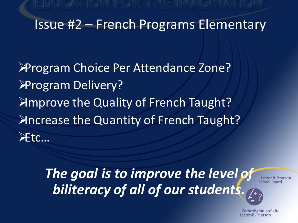 Issue #2 – French Programs Elementary  Program Choice Per Attendance Zone.
