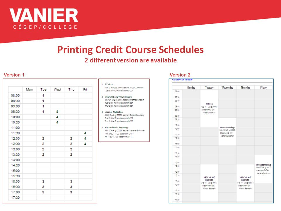 Printing Credit Course Schedules 2 different version are available Version 1Version 2
