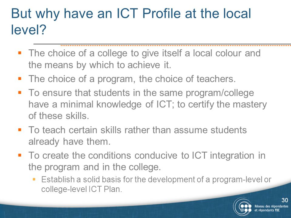 But why have an ICT Profile at the local level.