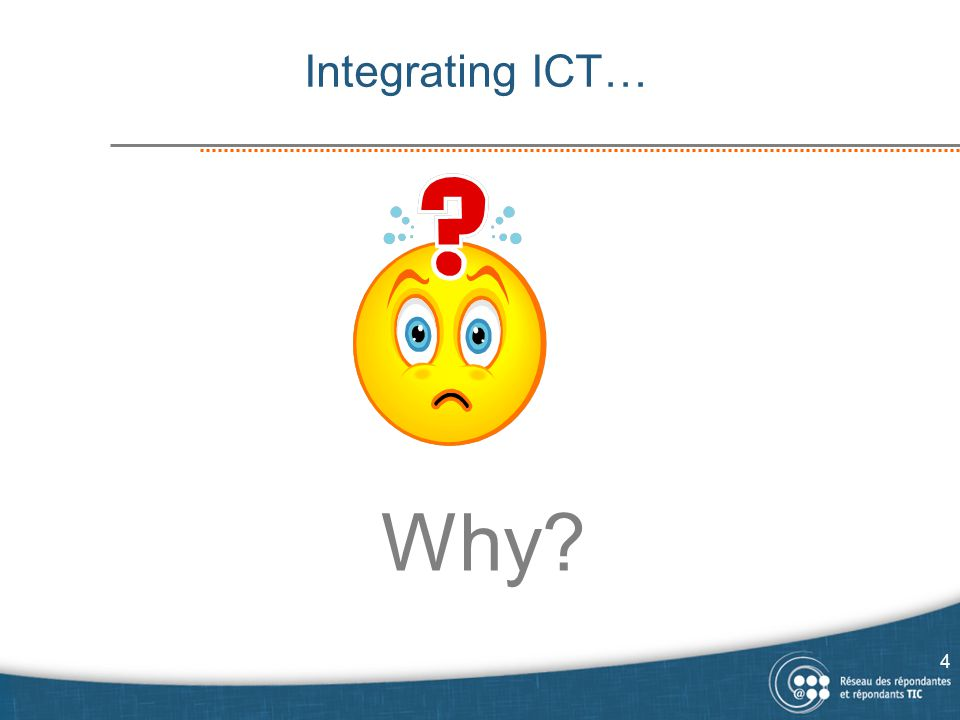 Why Integrating ICT… 4