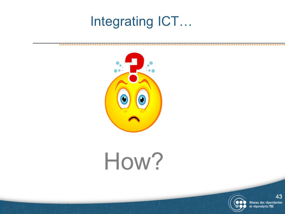 How Integrating ICT… 43