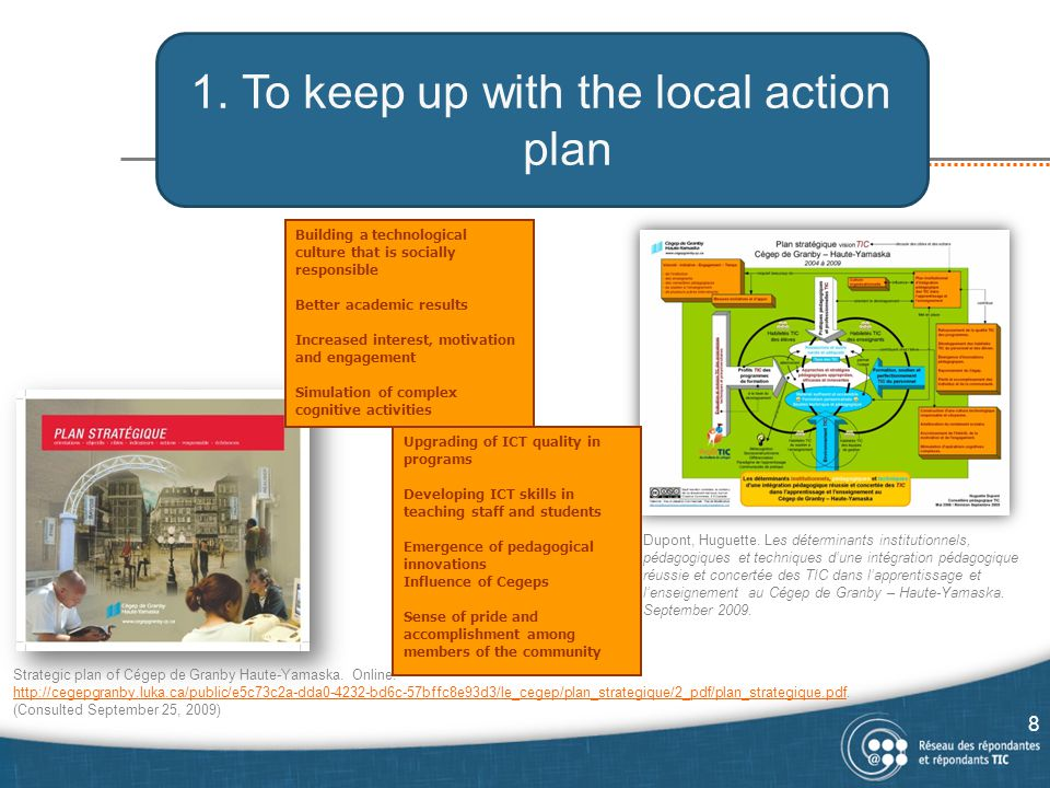 1. To keep up with the local action plan 8 Strategic plan of Cégep de Granby Haute-Yamaska.