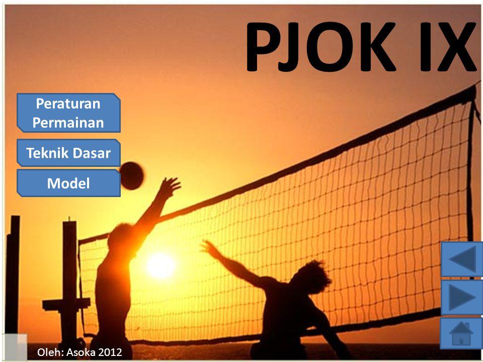Peraturan Permainan Teknik Dasar Model Oleh: Asoka 2012 PJOK IX
