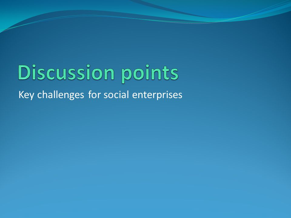 Key challenges for social enterprises