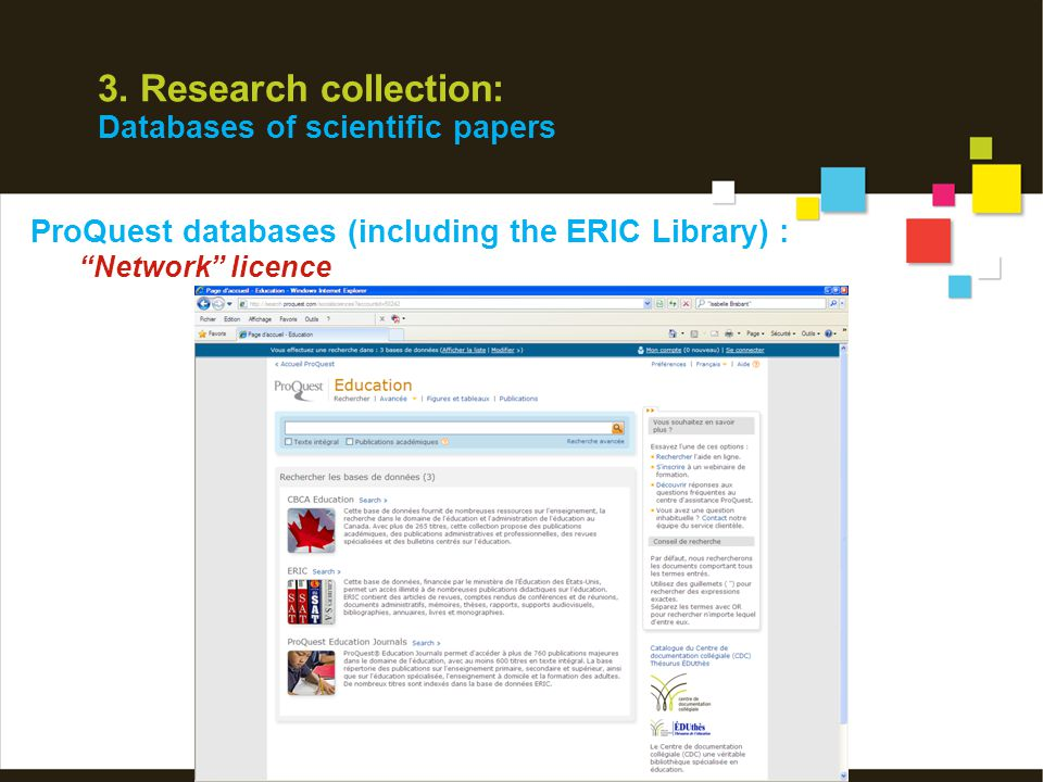 """3. Research collection: Databases of scientific papers ProQuest databases (including the ERIC Library) : """"Network"""" licence"""