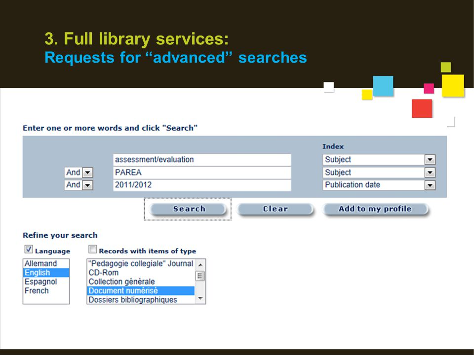 """3. Full library services: Requests for """"advanced"""" searches"""
