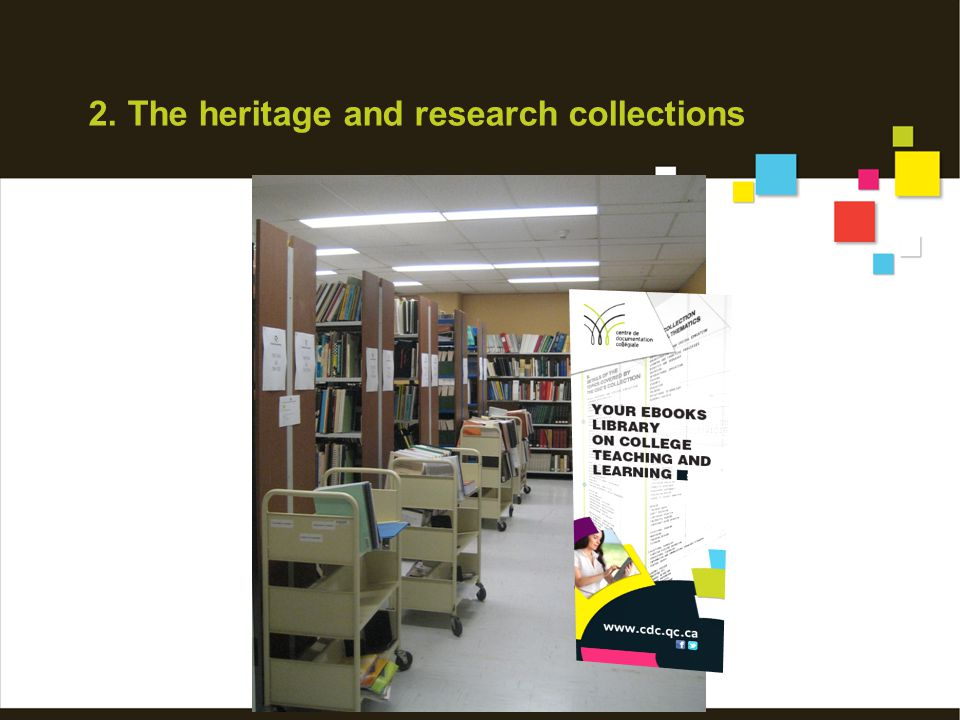2. The heritage and research collections
