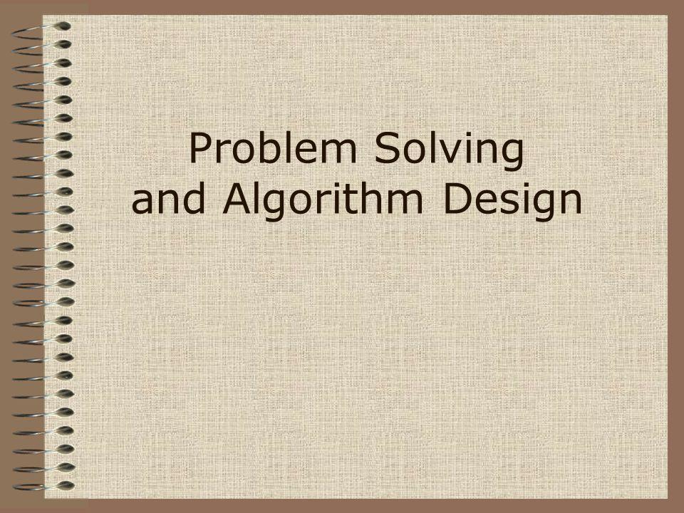 Problem Solving and Algorithm Design