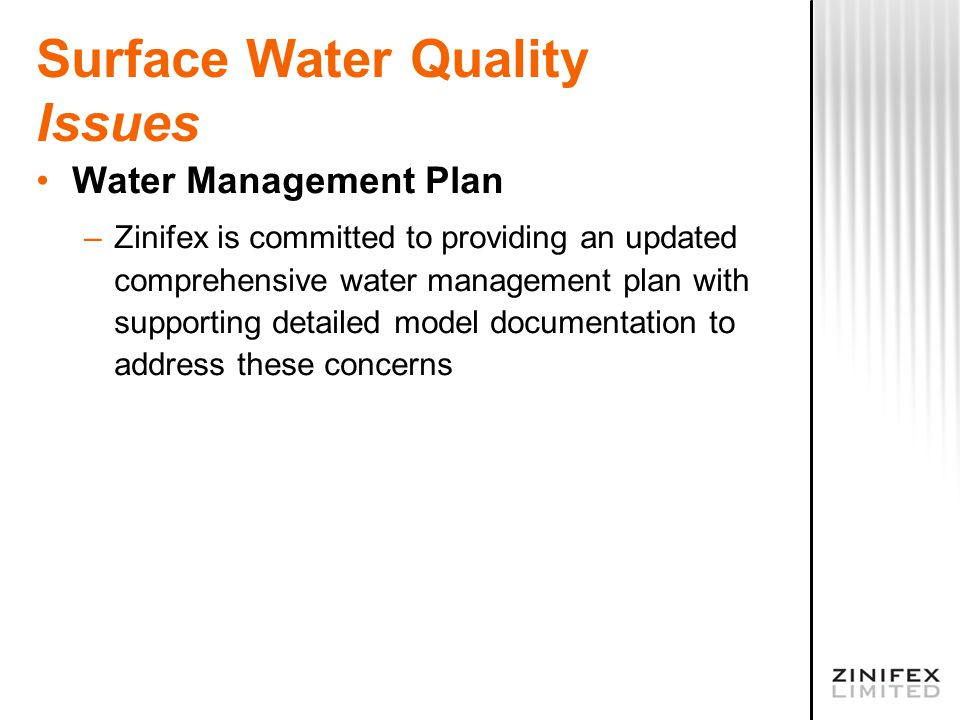 Surface Water Quality Issues Water Management Plan –Zinifex is committed to providing an updated comprehensive water management plan with supporting detailed model documentation to address these concerns
