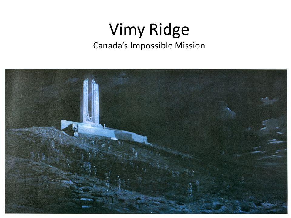 Vimy Ridge Canada's Impossible Mission