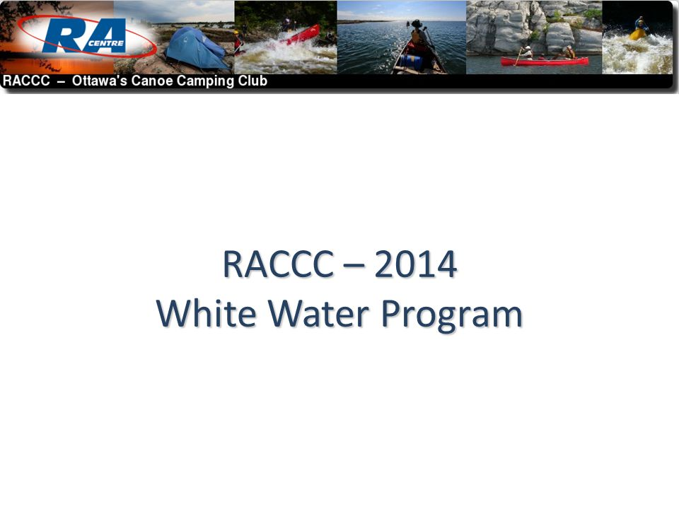 RACCC – 2014 White Water Program