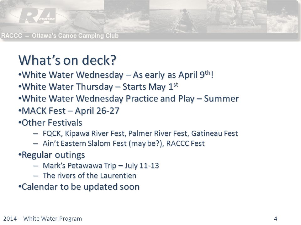 What's on deck. White Water Wednesday – As early as April 9 th .