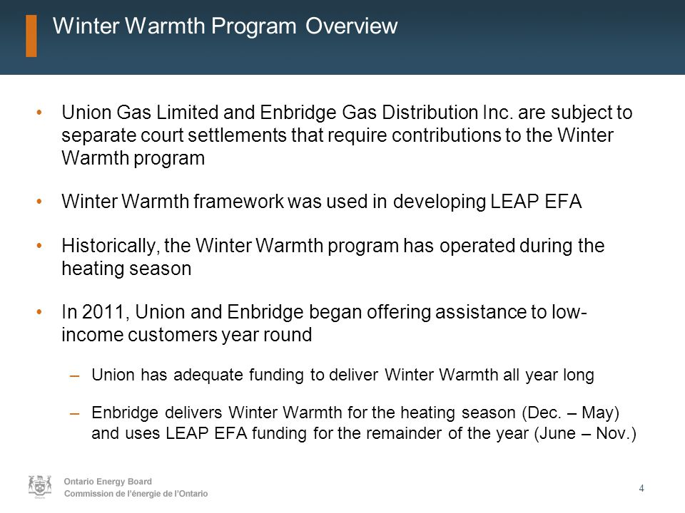 4 Winter Warmth Program Overview Union Gas Limited and Enbridge Gas Distribution Inc. are subject to separate court settlements that require contribut