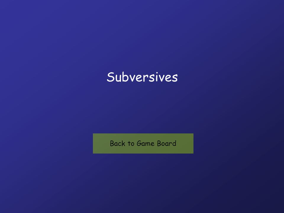 Subversives Back to Game Board