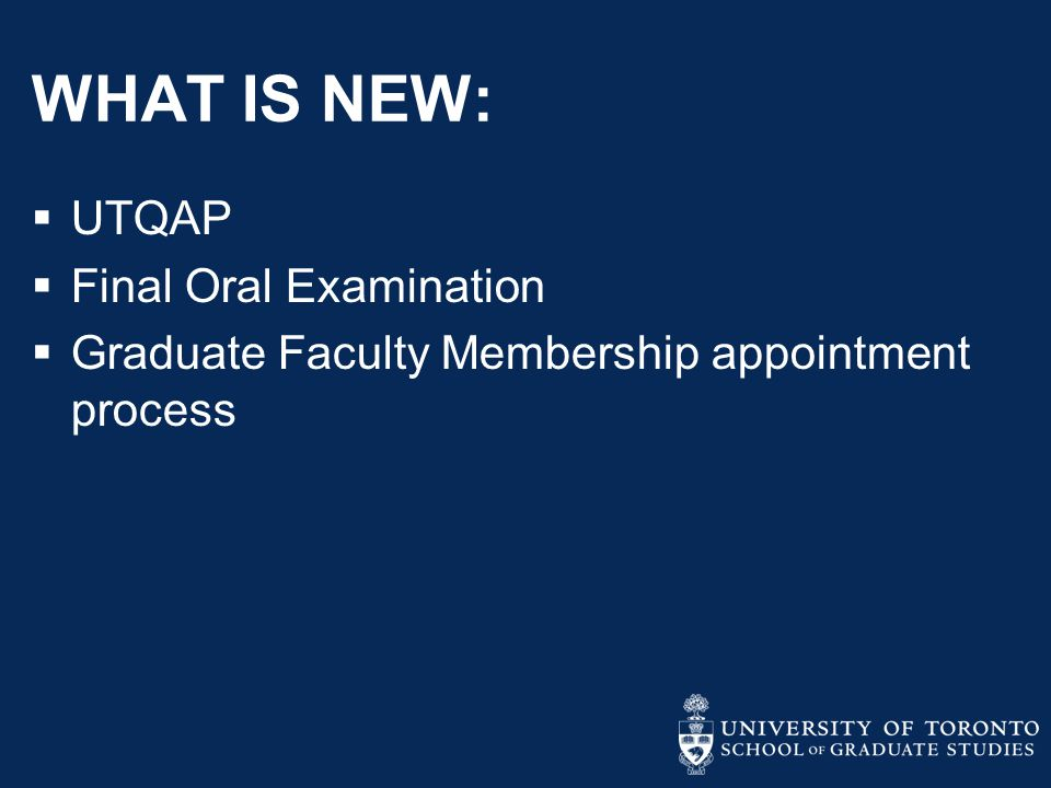 University of Toronto Quality Assurance Process (UTQAP)  Collaboration with the Office of the Vice Provost (Academic) in new program development and program review  Collaboration at the divisional level for 'minor modifications' such as admission and program changes, including new course