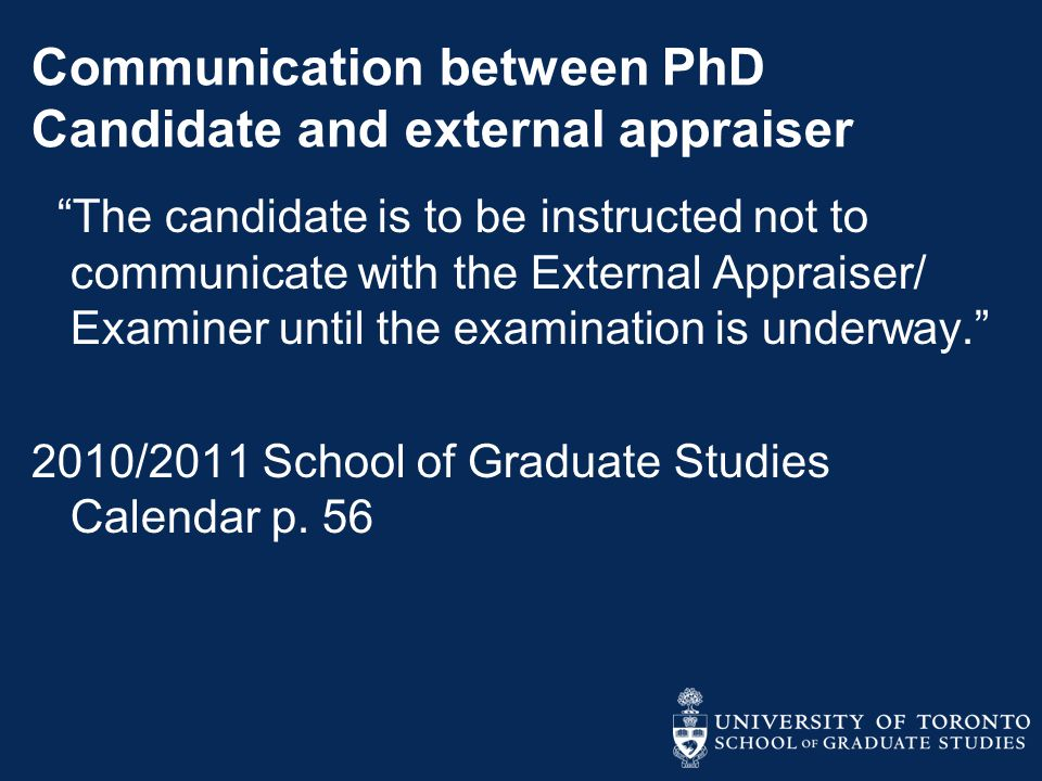"""Communication between PhD Candidate and external appraiser """"The candidate is to be instructed not to communicate with the External Appraiser/ Examiner"""
