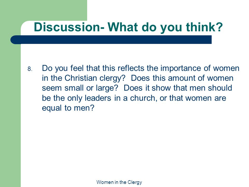 Women in the Clergy Discussion- What do you think.