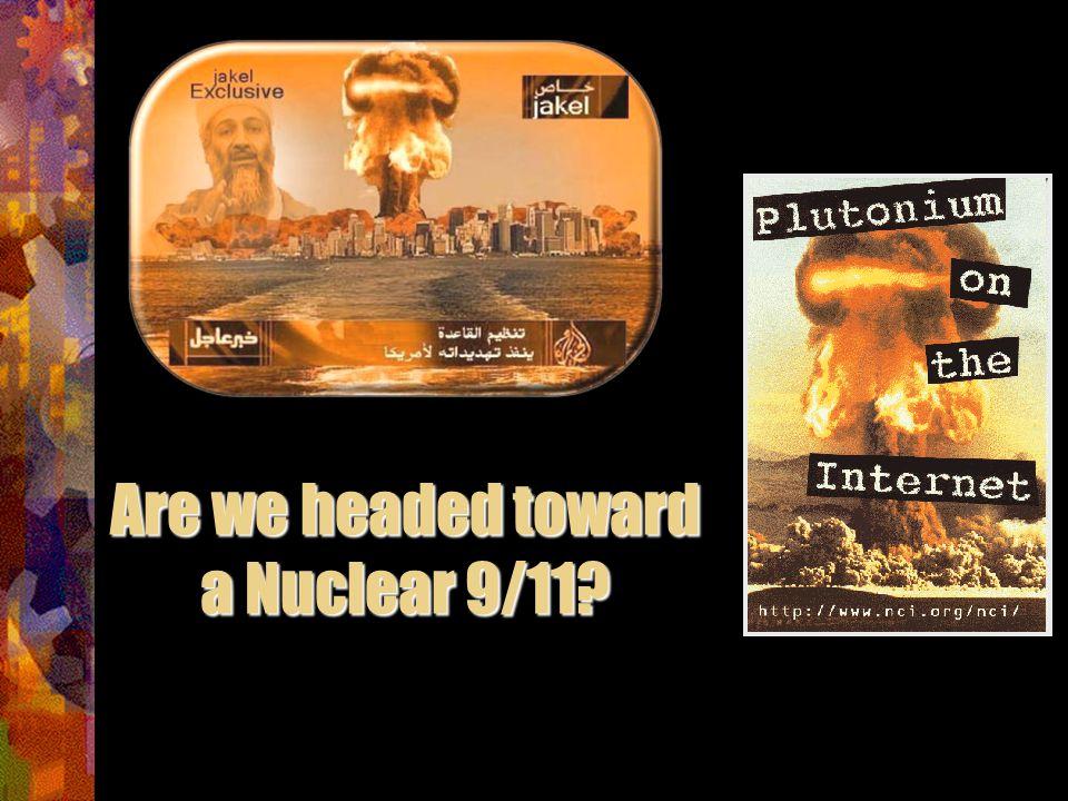 Are we headed toward a Nuclear 9/11?