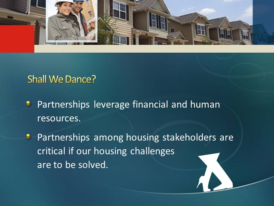 Partnerships leverage financial and human resources.