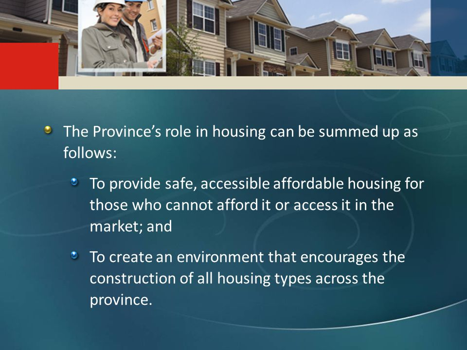 A Strong Foundation - The Housing Strategy for Saskatchewan is an eight-year plan that is built on community, industry, and government partnerships.