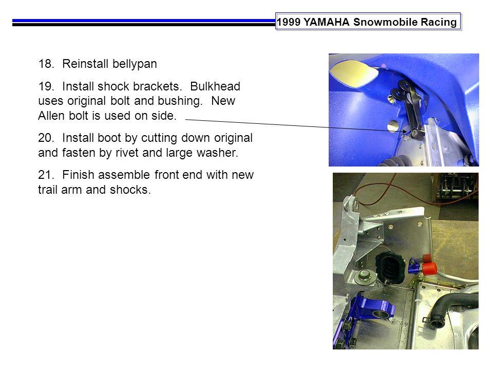 1999 YAMAHA Snowmobile Racing 18. Reinstall bellypan 19.