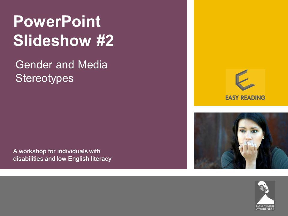 Gender and Media Stereotypes PowerPoint Slideshow #2 A workshop for individuals with disabilities and low English literacy