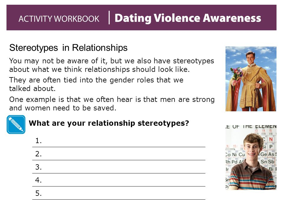 Stereotypes in Relationships You may not be aware of it, but we also have stereotypes about what we think relationships should look like. They are oft
