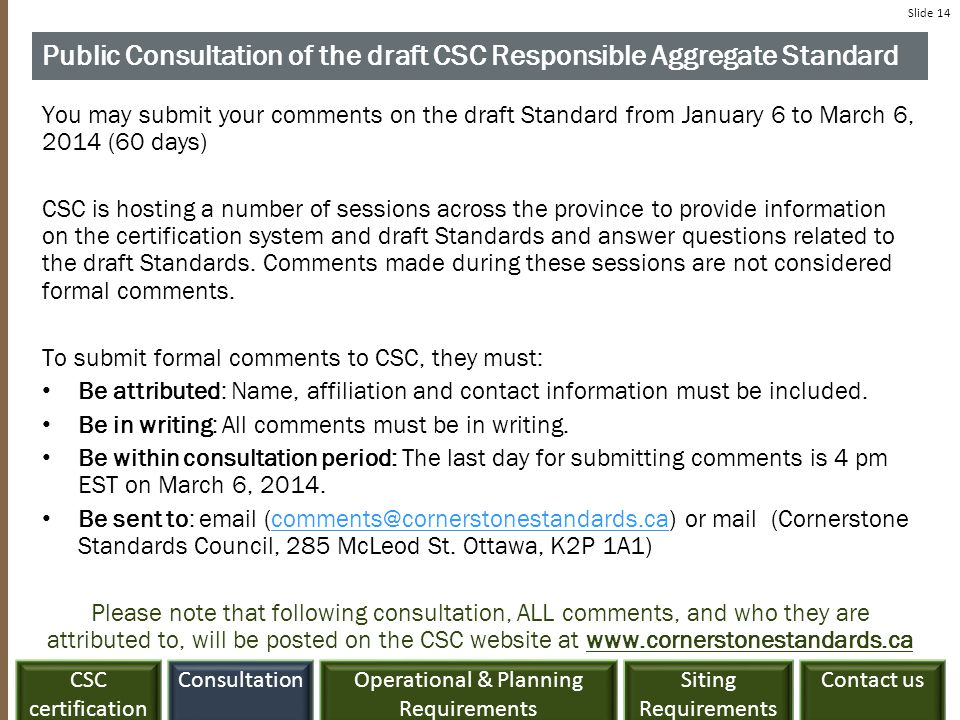 ConsultationCSC certification Siting Requirements Contact usOperational & Planning Requirements Slide 14 Public Consultation of the draft CSC Responsi