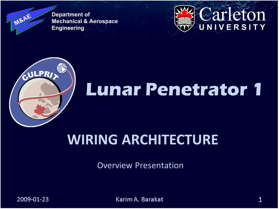 Lunar Penetrator 1 WIRING ARCHITECTURE Overview Presentation 2009-01-23Karim A. Barakat 1