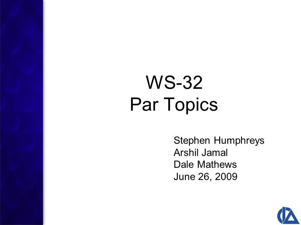 WS-32 Par Topics Stephen Humphreys Arshil Jamal Dale Mathews June 26, 2009