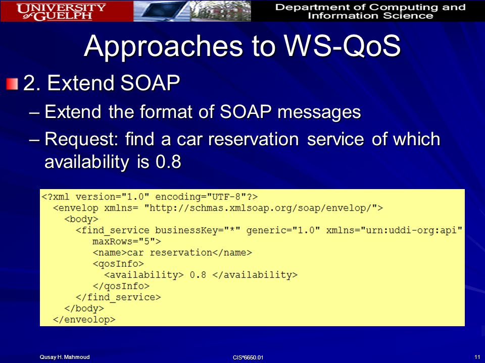 Qusay H. Mahmoud CIS*6650.01 11 Approaches to WS-QoS 2.
