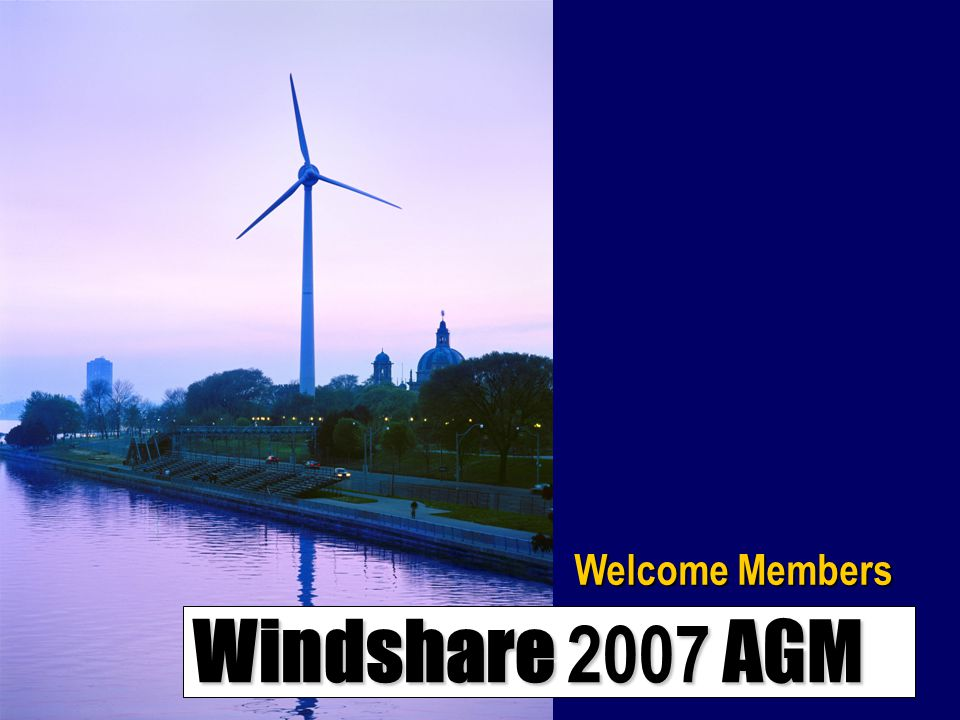 Windshare 2007 AGM Treasurer's Report  Auditors:  Cowperthwaite Mehta Chartered Accountants  Phil Cowperthwaite is present tonight to address any questions