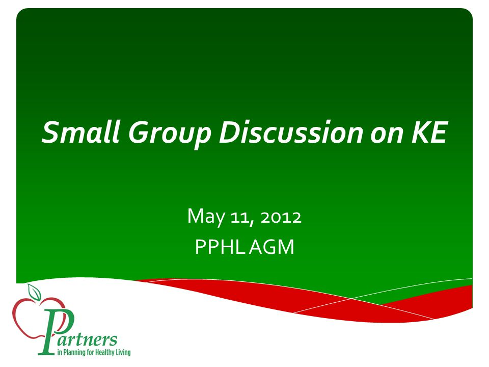Small Group Discussion on KE May 11, 2012 PPHL AGM