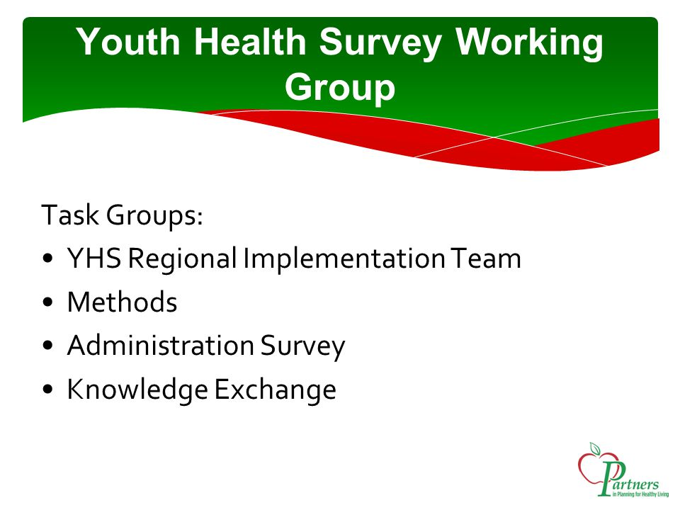 Task Groups: YHS Regional Implementation Team Methods Administration Survey Knowledge Exchange