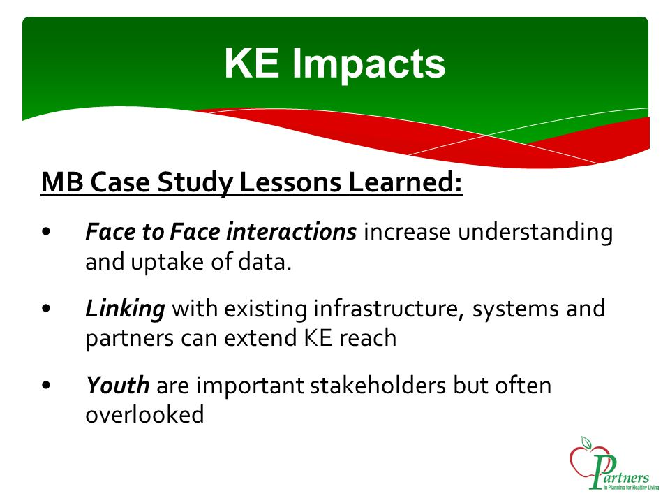 KE Impacts 4.Senior management buy-in is critical to increasing KE capacity 5.Sharing success stories motivate & inspire others to take action 6.Grants tied to data can encourage data use in planning