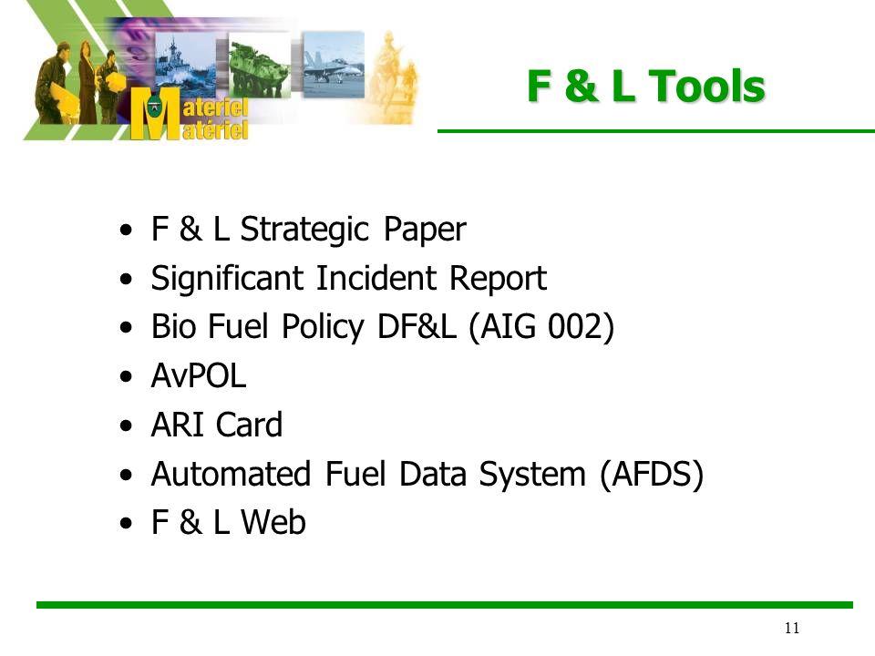11 F & L Tools F & L Strategic Paper Significant Incident Report Bio Fuel Policy DF&L (AIG 002) AvPOL ARI Card Automated Fuel Data System (AFDS) F & L Web