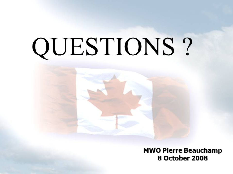MWO Pierre Beauchamp 8 October 2008 QUESTIONS ?