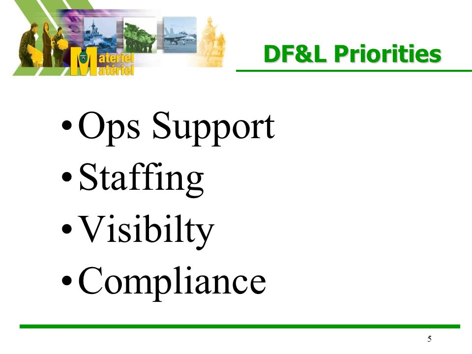 5 DF&L Priorities Ops Support Staffing Visibilty Compliance