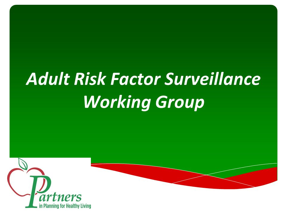 Adult Risk Factor Surveillance Working Group