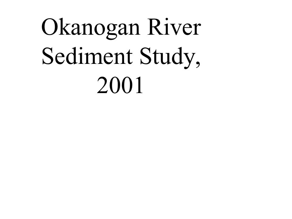 Okanogan River Sediment Study, 2001
