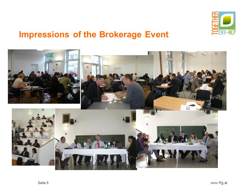 Seite 6 Impressions of the Brokerage Event www.ffg.at