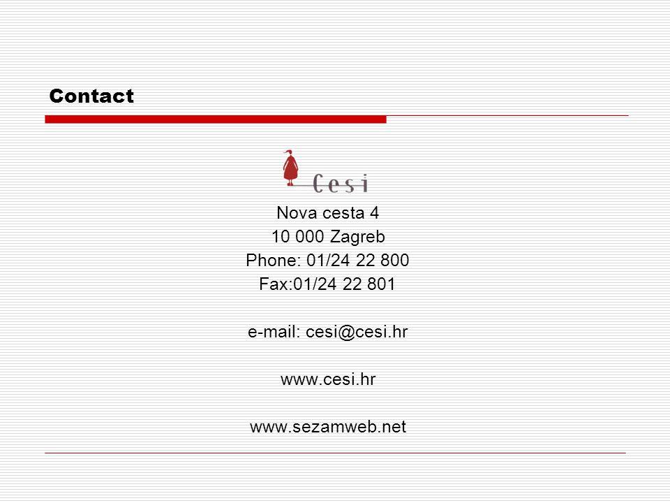 Contact Nova cesta 4 10 000 Zagreb Phone: 01/24 22 800 Fax:01/24 22 801 e-mail: cesi@cesi.hr www.cesi.hr www.sezamweb.net