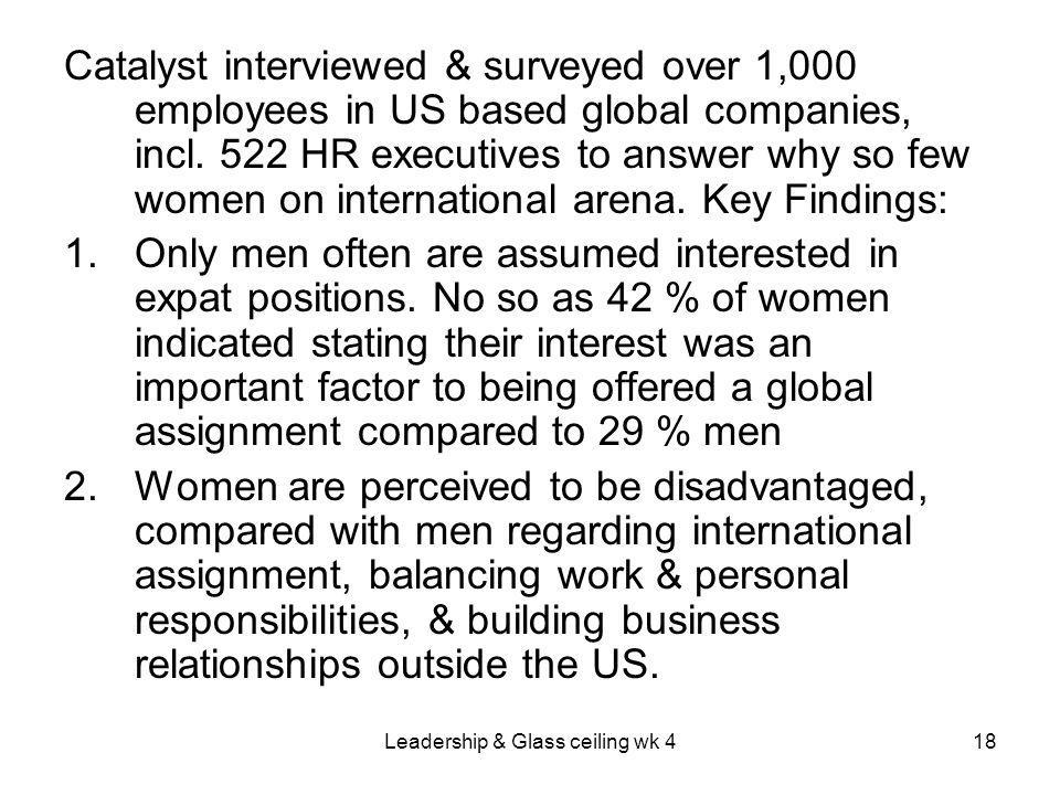 Leadership & Glass ceiling wk 418 Catalyst interviewed & surveyed over 1,000 employees in US based global companies, incl.