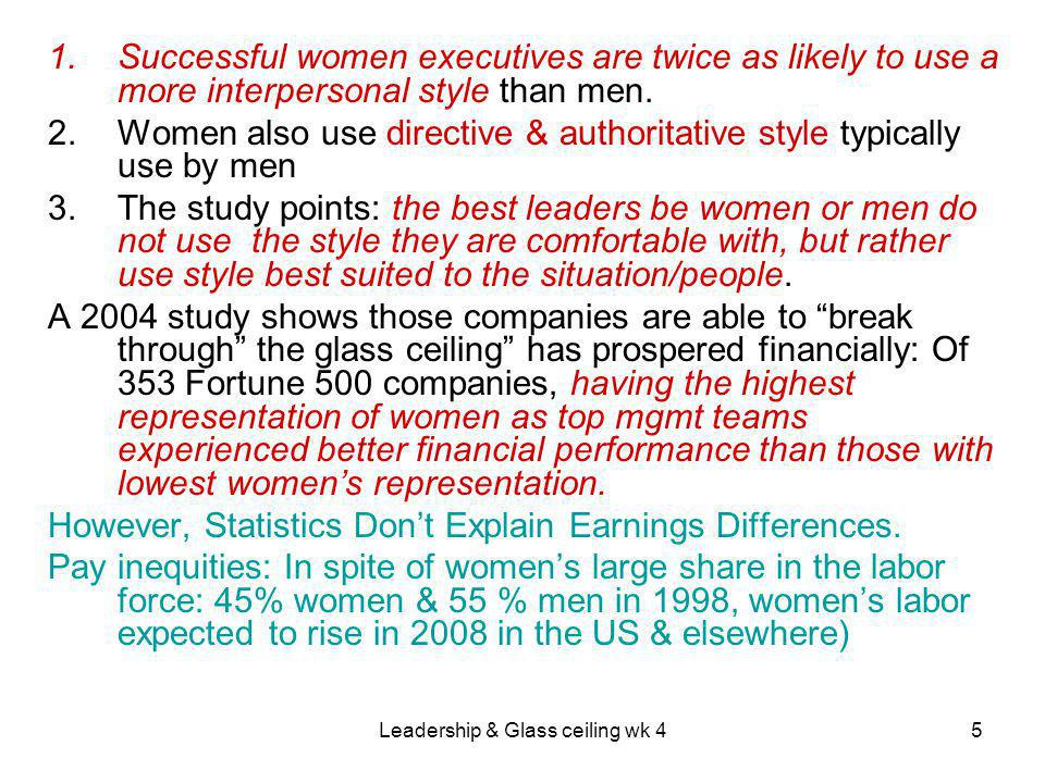 Leadership & Glass ceiling wk 45 1.Successful women executives are twice as likely to use a more interpersonal style than men.