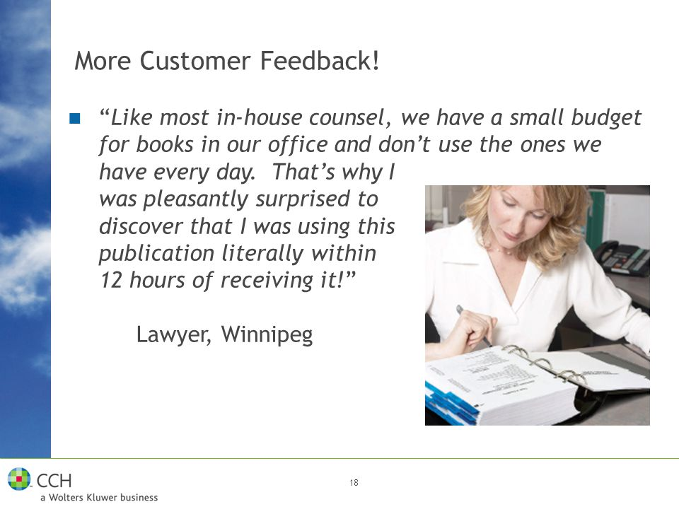"""18 More Customer Feedback! """"Like most in-house counsel, we have a small budget for books in our office and don't use the ones we have every day. That'"""