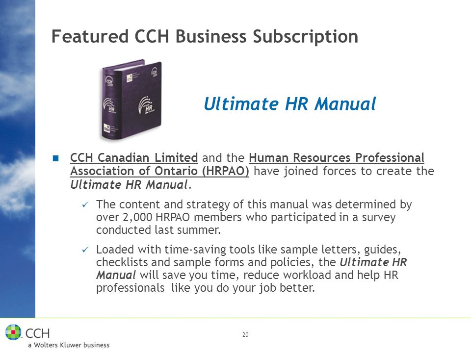 20 Featured CCH Business Subscription Ultimate HR Manual CCH Canadian Limited and the Human Resources Professional Association of Ontario (HRPAO) have