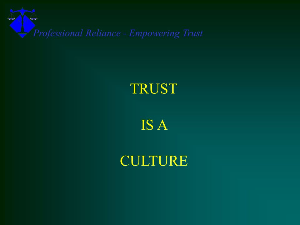 TRUST IS A CULTURE