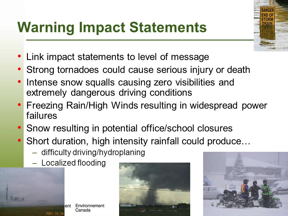 Page 33 – August 25, 2014 Warning Impact Statements Link impact statements to level of message Strong tornadoes could cause serious injury or death In